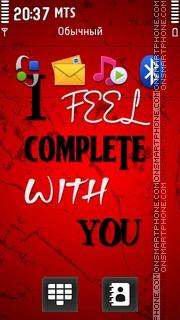 I Feel Complete With You es el tema de pantalla