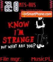 I know I am Strange es el tema de pantalla