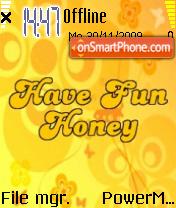 Have Fun Honey es el tema de pantalla