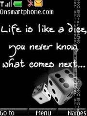 Life is like a dice es el tema de pantalla